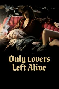 "Affiche du film ""Only Lovers Left Alive"""