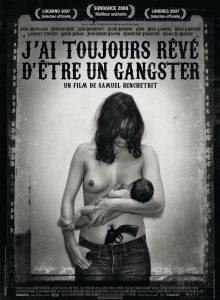 """Affiche du film """"J'ai toujours rêvé d'être un gangster"""""""
