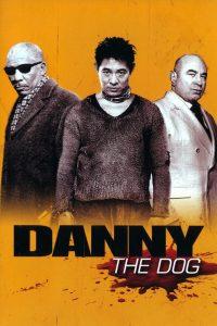 """Affiche du film """"Danny the Dog"""""""