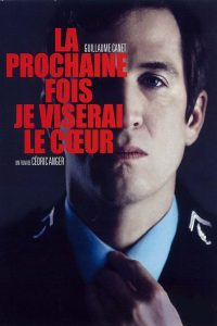 """Affiche du film """"La Prochaine fois je viserai le cœur"""""""