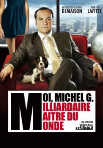 """Affiche du film """"Moi, Michel G., milliardaire, maître du monde"""""""
