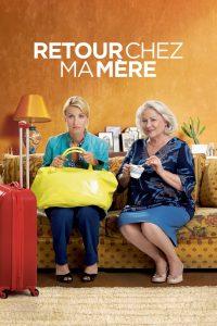 """Affiche du film """"Retour chez ma mère"""""""