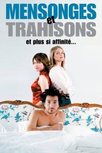 """Affiche du film """"Mensonges et Trahisons et Plus Si Affinités …"""""""