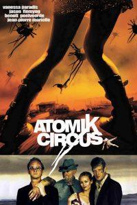 """Affiche du film """"Atomik Circus - Le retour de James Bataille"""""""