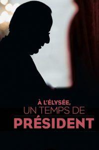 """Affiche du film """"À l'Élysée, un temps de président"""""""